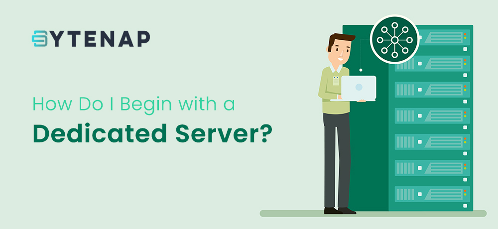 How do i begin with a dedicated server