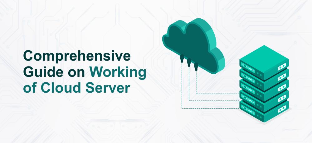working of cloud server